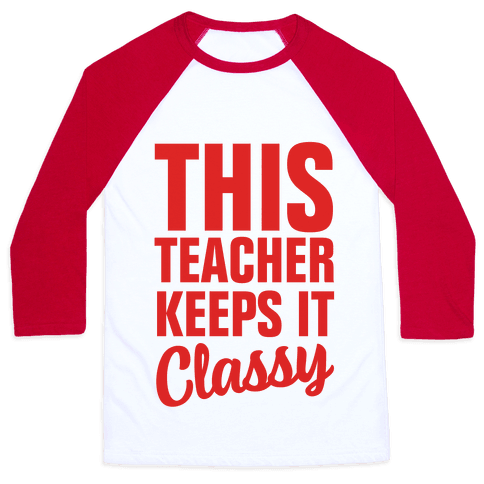 This Teacher Keeps it Classy Baseball Tee
