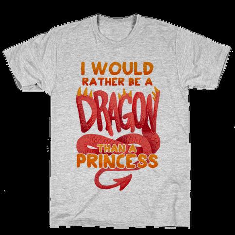 I Would Rather Be A Dragon Than A Princess Mens T-Shirt