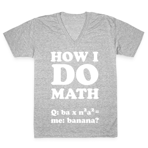 How I Do Math V-Neck Tee Shirt