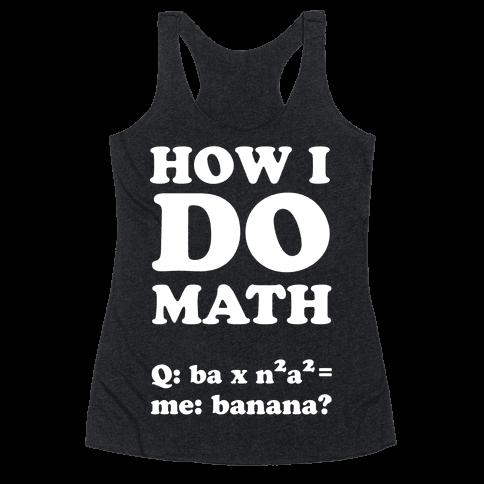 How I Do Math Racerback Tank Top