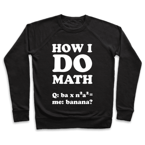How I Do Math Pullover