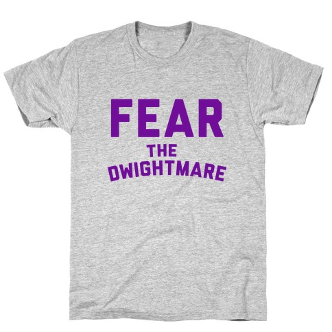 Fear the Dwightmare Mens T-Shirt