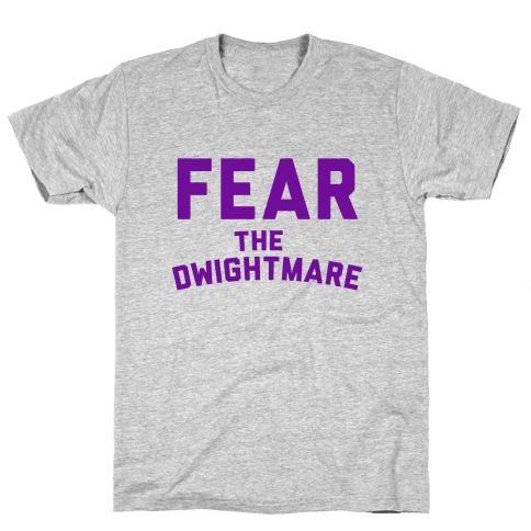 Fear the Dwightmare