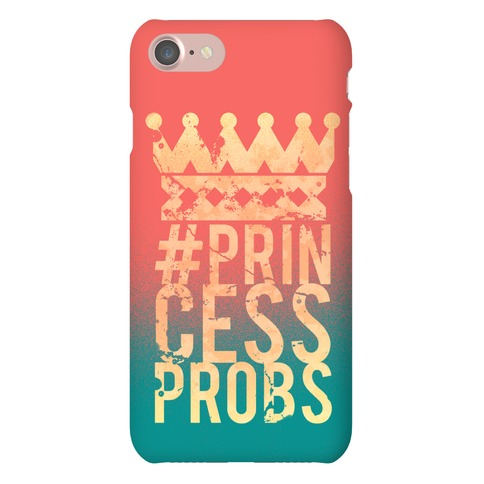 Princess Problems Phone Case