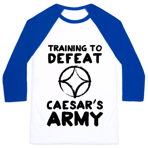Training to Defeat Caesar's Army Baseball Tee