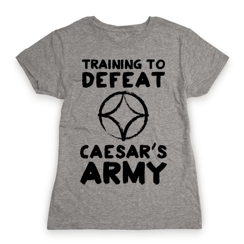 Training to Defeat Caesar's Army Womens T-Shirt