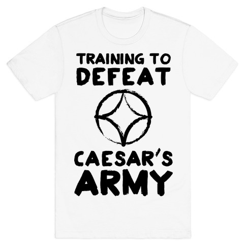 Training to Defeat Caesar's Army T-Shirt