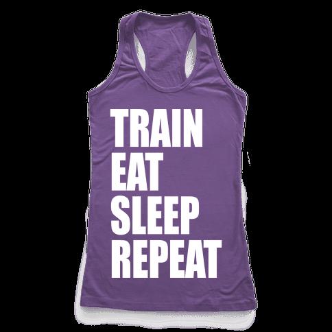 Train Eat Sleep Repeat Racerback Tank Top