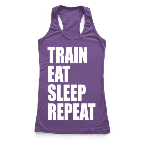 Train Eat Sleep Repeat Racerback Tank Top
