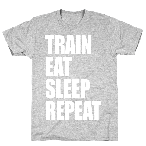 Train Eat Sleep Repeat Mens T-Shirt