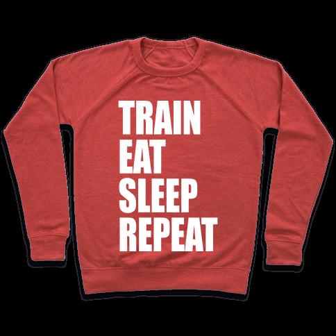 Train Eat Sleep Repeat Pullover