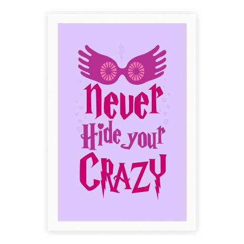 Never Hide Your Crazy Poster