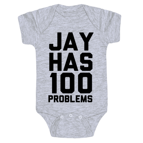 Jay Has 100 Problems Baby Onesy