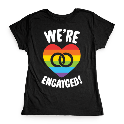 We're Engayged Womens T-Shirt