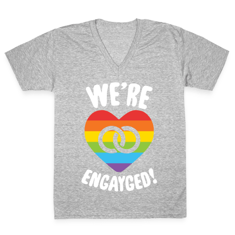 We're Engayged V-Neck Tee Shirt