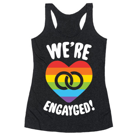 We're Engayged Racerback Tank Top
