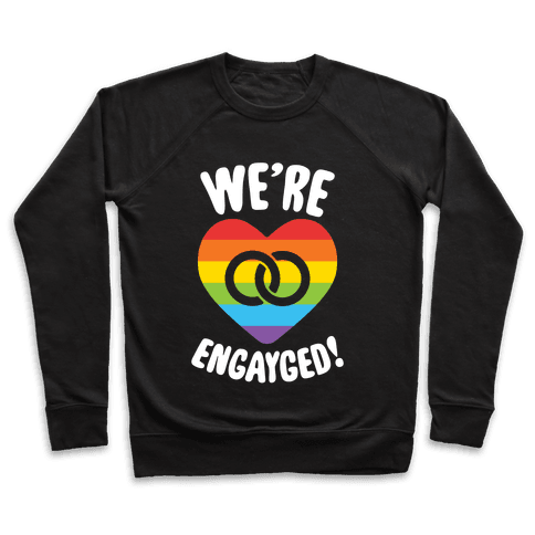 We're Engayged Pullover