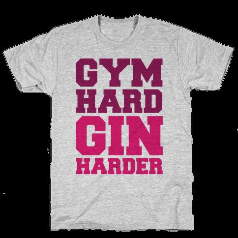 Gym Hard Gin Harder Mens T-Shirt