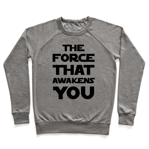 The Force That Awakens You Pullover