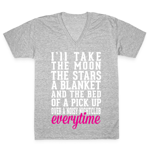 I'll Take The Moon The Stars A Blanket And The Bed Of A Pick Up V-Neck Tee Shirt