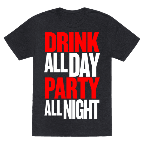 Drink All Day Party All Night