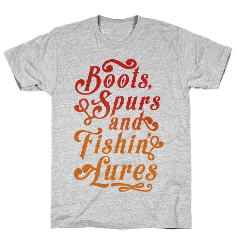 Boots, Spurs And Fishin' Lures Mens T-Shirt