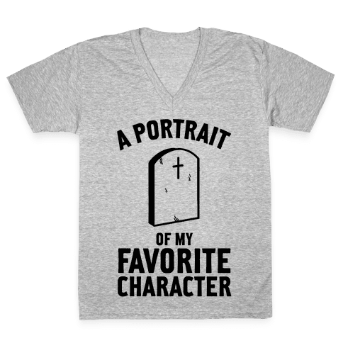 A Portrait Of My Favorite Character V-Neck Tee Shirt