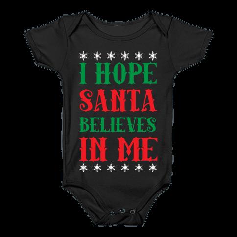 I Hope Santa Believes In Me Baby Onesy