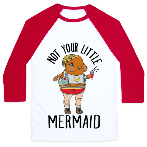 Not Your Little Mermaid Baseball Tee