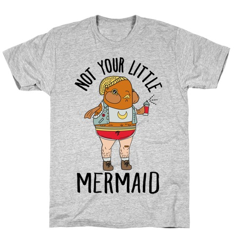 Not Your Little Mermaid T-Shirt