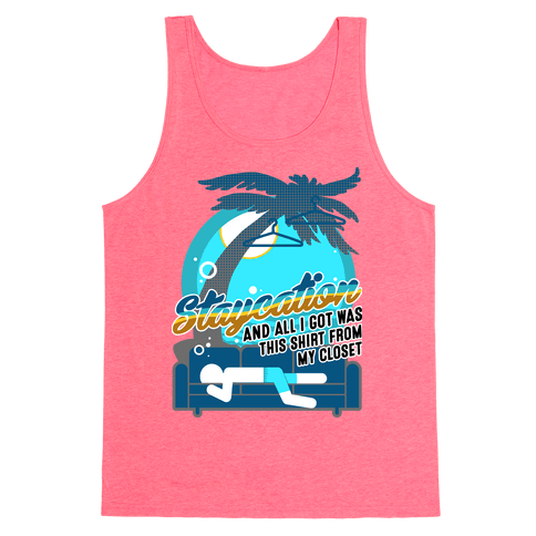 Staycation Tank Top