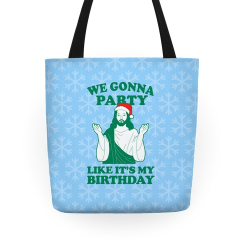We Gonna Party Like it's My Birthday (jesus) Tote