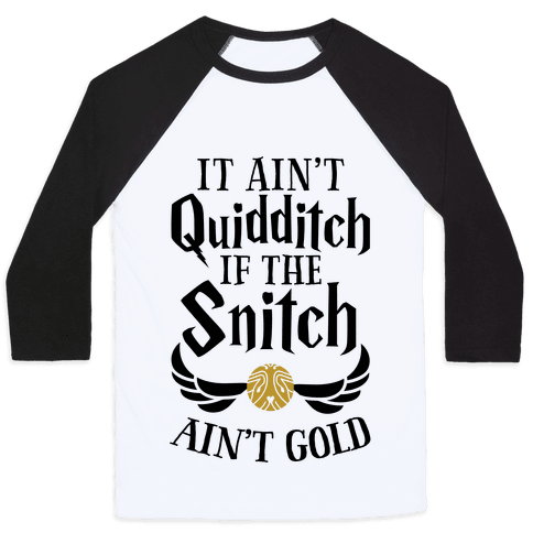 It Ain't Quidditch if the Snitch Ain't Gold
