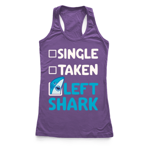 Single, Taken, Left Shark Racerback Tank Top