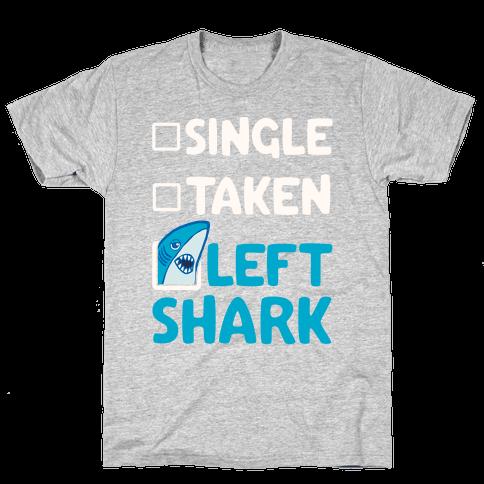 Single, Taken, Left Shark Mens T-Shirt