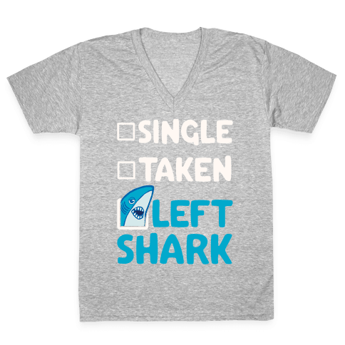 Single, Taken, Left Shark V-Neck Tee Shirt