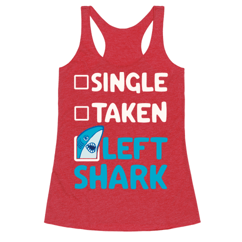 Single, Taken, Left Shark