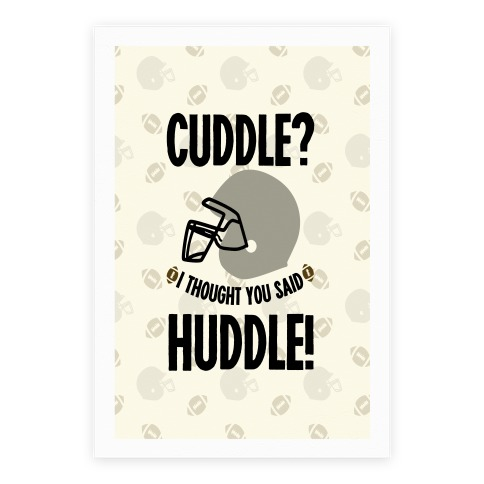 Cuddle?! I Thought you said Huddle! Poster