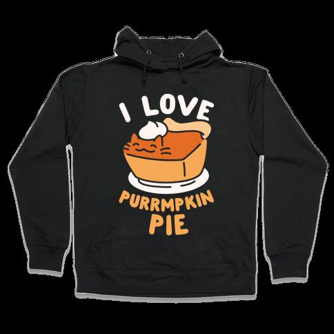 I Love Purrmpkin Pie Hooded Sweatshirt