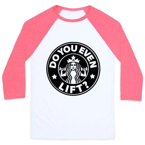 Do You Even Lift Coffee Parody Baseball Tee