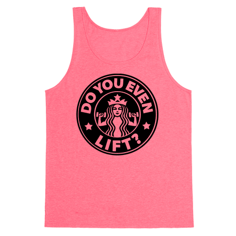 Do You Even Lift Coffee Parody Tank Top