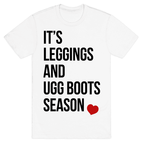It's Leggings and Ugg boots Season