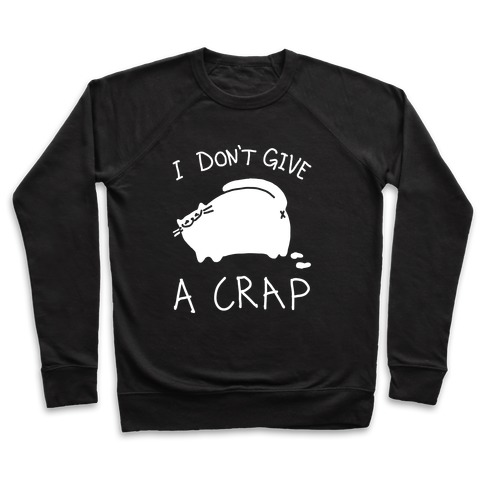 I Don't Give A Crap Pullover