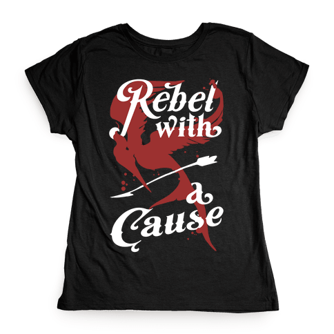 Rebel With A Cause Womens T-Shirt