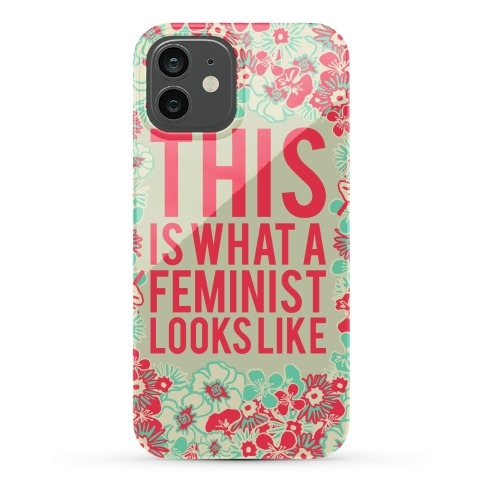 This Is What A Feminist Looks Like Phone Case