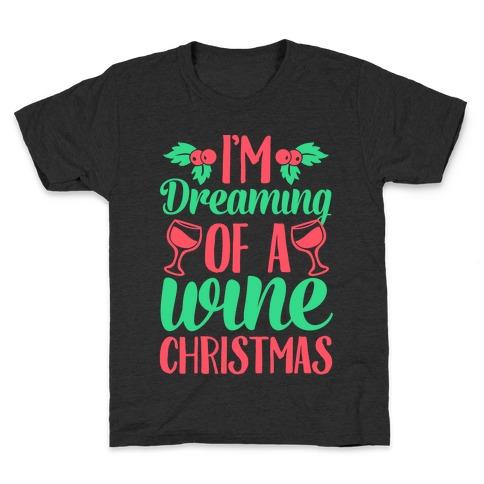 I'm Dreaming Of A Wine Christmas Kids T-Shirt