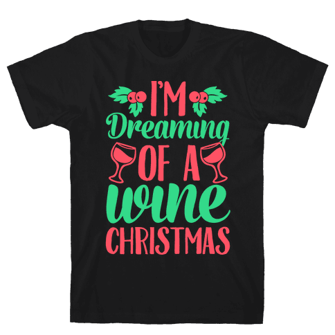 I'm Dreaming Of A Wine Christmas Mens T-Shirt
