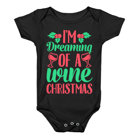 I'm Dreaming Of A Wine Christmas Baby Onesy
