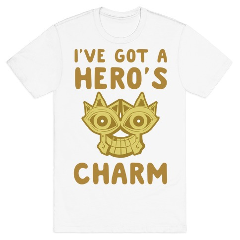 I've Got A Hero's Charm Mens T-Shirt