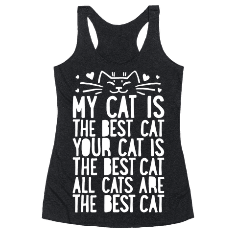 Every Cat Is The Best Cat Racerback Tank Top